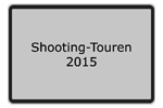 Shooting-Touren 2015